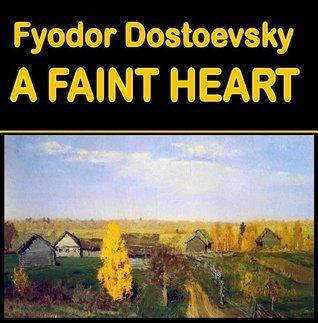A Faint Heart (illustrated) (Best Illustrated Books)  by  Fyodor Dostoyevsky