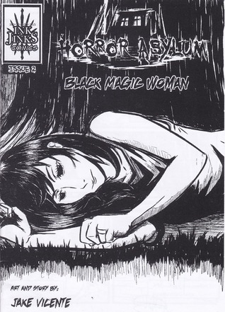 Horror Asylum: Black Magic Woman (Horror Asylum, #2)  by  Jake Vicente