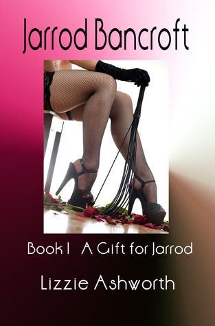 Jarrod Bancroft Book I  by  Lizzie Ashworth