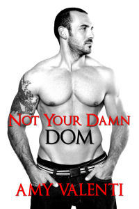 Not Your Damn Dom (Denial, #2)  by  Amy Valenti