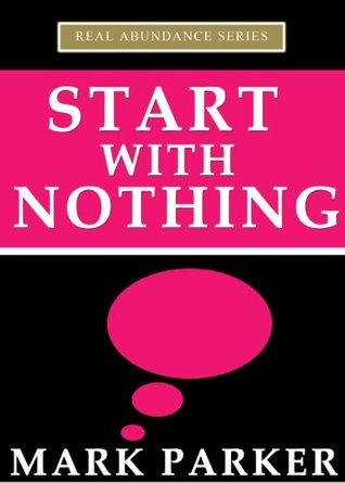 Start With Nothing Mark Parker