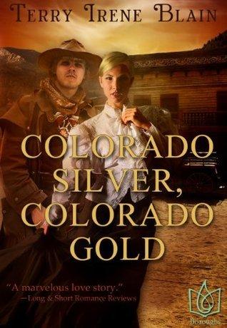 Colorado Silver, Colorado Gold  by  Terry Irene Blain