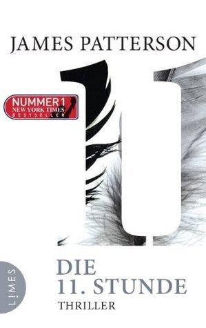 Die 11. Stunde: Thriller  by  James Patterson