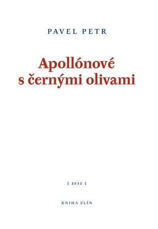 Apollónové s černými olivami  by  Pavel Petr