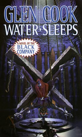 Water Sleeps (The Chronicle of the Black Company, #8) Glen Cook