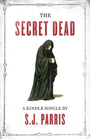 The Secret Dead (Giordano Bruno, #0.5)  by  S.J. Parris