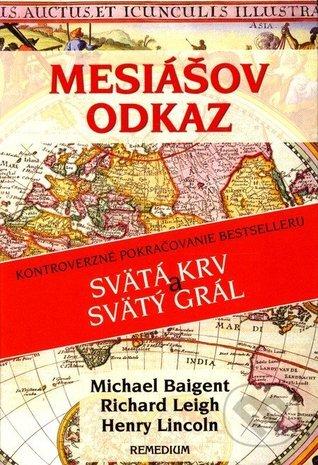 Mesiášov odkaz  by  Michael Baigent