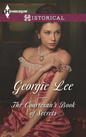 The Courtesans Book of Secrets Georgie Lee