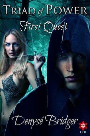 Triad of Power: First Quest Denyse Bridger