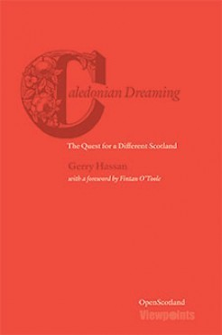 Caledonian Dreaming: The Quest for a Different Scotland  by  Gerry Hassan