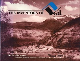 The Inventors of Vail Richard M Hauserman