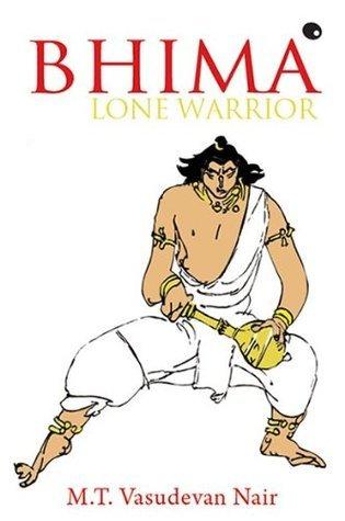 BHIMA LONE WARRIOR  by  M.T. Vasudevan Nair