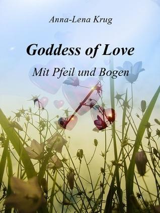 Goddess of Love - Mit Pfeil und Bogen Anna-Lena Krug