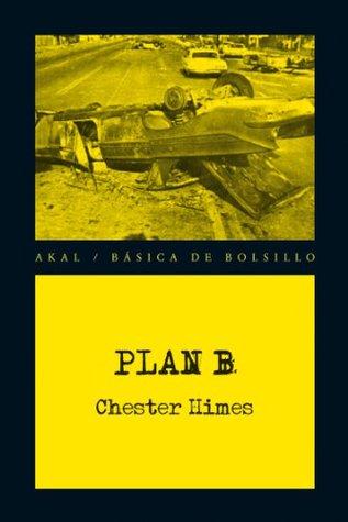Plan B (Básica de Bolsillo - Serie Novela Negra)  by  Chester Himes