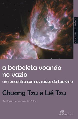 A Borboleta Voando no Vazio Lié Tzu, Chuang Tzu