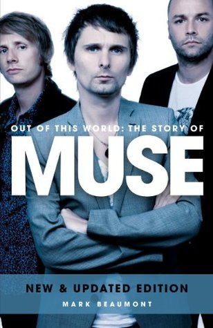 Muse: Out Of This World  by  Mark  Beaumont