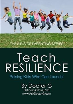 Teach Resilience: Raising Kids Who Can Launch Deborah Gilboa