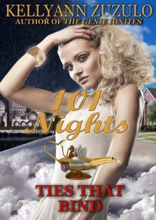 Ties That Bind: 101 Nights  by  Kellyann Zuzulo