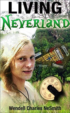 Living Neverland  by  Wendell Charles Nesmith