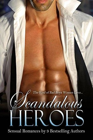Scandalous Heroes Box Set: Sensual Romance Latrivia Nelson