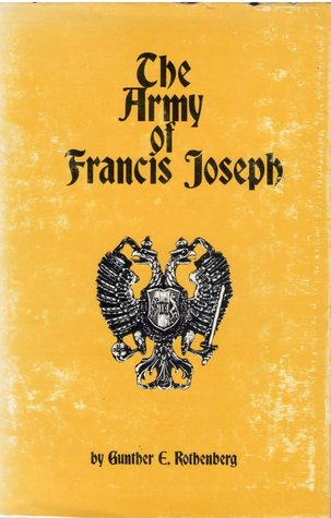 The Army of Francis Joseph Gunther E. Rothenberg