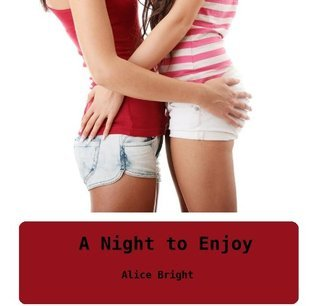 A Night to Enjoy  by  Alice Bright