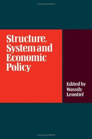 Structure, System and Economic Policy  by  W. Leontief