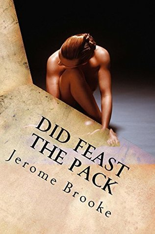 Did Feast the Pack (The Queen of Wolves Collection Book 104)  by  Jerome Brooke