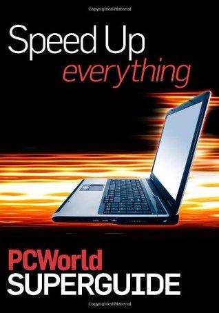 PCWorld Speed Up Everything  by  PCWorld Editors