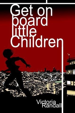 Get on Board Little Children (Book 1 of Children in Hiding)  by  Victoria Randall