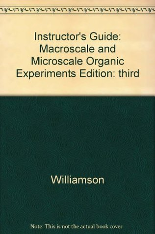 Macroscale And Microscale Organic Experiments: Fifth Edition, Selected Chapters  by  Kenneth L. Williamson