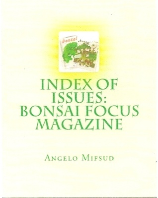 Index of Issues: Bonsai Focus Magazine Angelo Mifsud