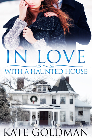 In Love With a Haunted House  by  Kate Goldman