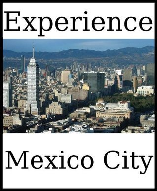 Experience Mexico City: a travel guide (2012) Dolphinbooks
