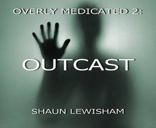 OUTCAST Shaun Lewisham