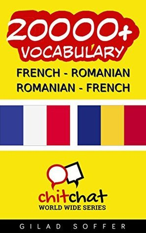 20000+ French - Romanian Romanian - French Vocabulary  by  Gilad Soffer
