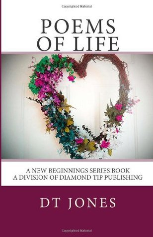 Poems of Life  by  D.T.  Jones