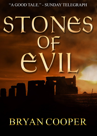 Stones Of Evil: A Novel Of Ancient Britain Bryan Cooper