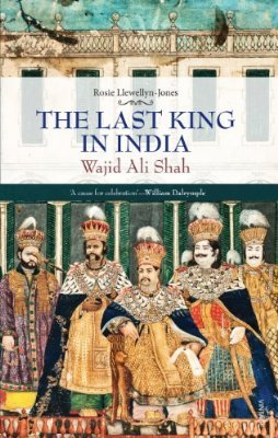 A Fatal Friendship: The Nawabs, the British and the City of Lucknow  by  Rosie Llewellyn-Jones