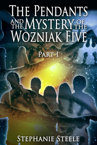 The Pendants and the Mystery of The Wozniak Five Part 1  by  Stephanie Steele