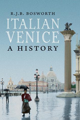Italian Venice: A History  by  R.J.B. Bosworth