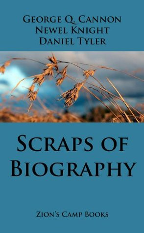 Scraps of Biography, The Faith-Promoting Series Book 10 [Illustrated]  by  George Q. Cannon