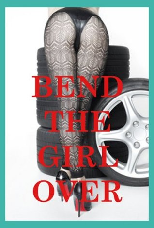 Bend the Girl Over: Five First Anal Sex Erotica Stories  by  Marilyn More