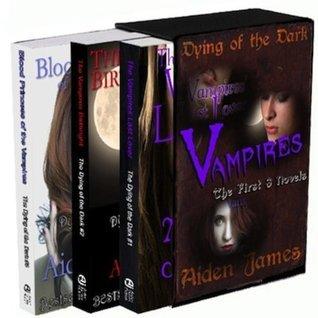Dying of the Dark Vampires (Three Novel Box Set) Aiden James