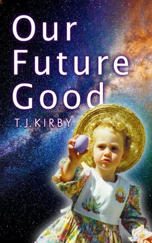 Our Future Good T.J. Kirby