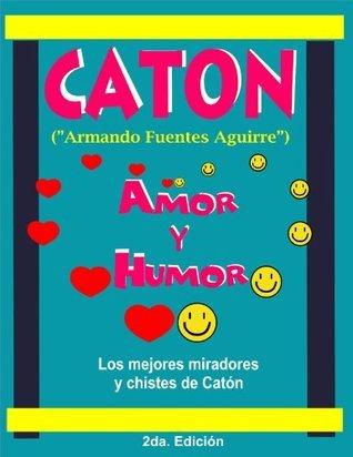 AMOR Y HUMOR (CATON) (AMOR Y HUMOR Armando Fuentes Aguirre