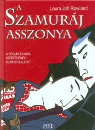 A szamuráj felesége (Sano Ichiro, #5)  by  Laura Joh Rowland
