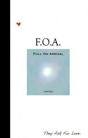 F.O.A. - Full On Arrival That You Are
