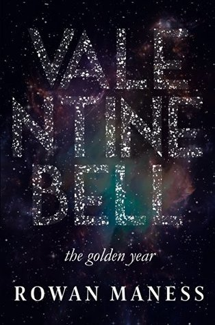 Valentine Bell: The Golden Year  by  Rowan Maness