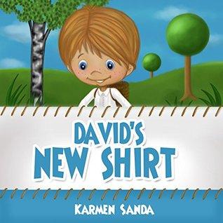 Davids New Shirt: Bedtime Stories for Kids  by  Karmen Sanda
